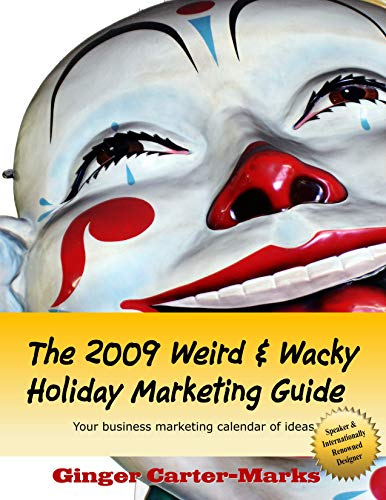 2009 The Weird & Wacky Holiday Marketing ()
