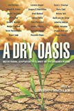 A Dry Oasis, Gregory P. Marchildon, 0889772177