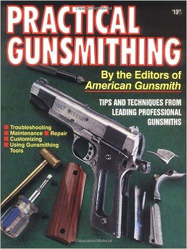 practical gunsmithing american gunsmith 9780873491877 amazon com