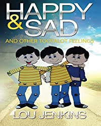 Happy and Sad and Other Tootalot Feelings (The Tootoalots) (Volume 1)