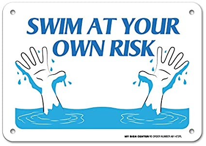 Swimming Pool Sign - Swim at Your Own Risk - 7\