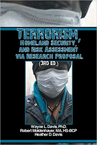 Terrorism Homeland Security And Risk Assessment Via Research