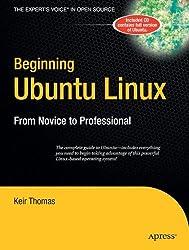 Beginning Ubuntu Linux: From Novice to Professional (Beginning, from Novice to Professional)