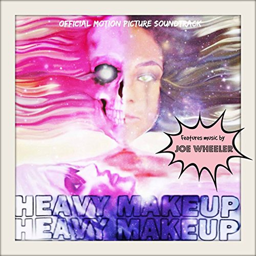 Heavy Makeup (Official Motion Picture Soundtrack)