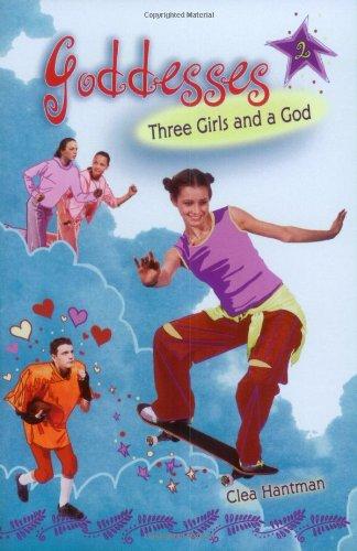 Read Online Three Girls and a God (Goddesses, No. 2) pdf epub