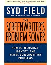 The Screenwriter's Problem Solver: How to Recognize, Identify, and Define Screenwriting Problem: How to Recognize, Identify, and Define Screenwriting Problems