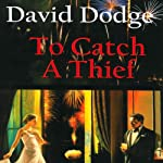 To Catch a Thief | David Dodge,Randal S. Brandt (introduction),Jean Buchanan (afterword)