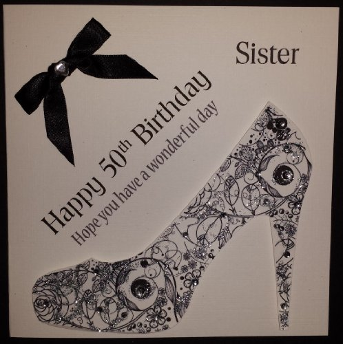 Happy Birthday Card Happy 50th Birthday Sister And A Pretty Shoe – Sister 50th Birthday Cards