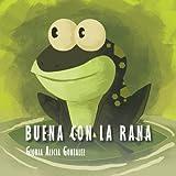 Buena con la Rana, Gloria Alicia Gonzalez, 1463351887