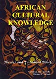 img - for African Cultural Knowledge - Themes and Embedded Beliefs book / textbook / text book