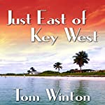 Just East of Key West: The Florida Keys Series Book 1 | Tom Winton