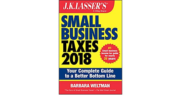 J.K. Lassers Small Business Taxes 2018: Your Complete Guide to a Better Bottom Line eBook: Barbara Weltman: Amazon.es: Tienda Kindle
