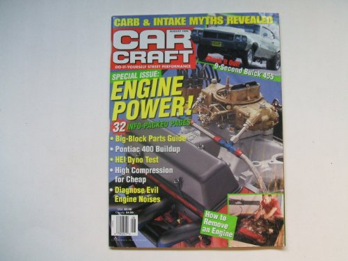 Car Craft August 1998 (SPECIAL ISSUE: ENGINE POWER! 32 INFO-PACKED PAGES - BIG BLOCK PARTS GUIDE - PONTIAC 400 BUILDUP - HEI DYNO TEST, VOLUME 46 NUMBER 8)