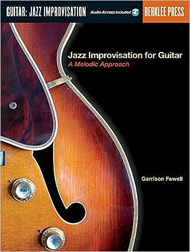 Jazz Improvisation for Guitar: A Melodic Approach: Amazon.es: Garrison Fewell: Libros en idiomas extranjeros