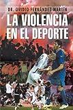 La Violencia en el Deporte, Ovidio Fernández Martín, 1463326033