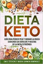 Dieta Keto: Guía para perder peso y quemar la grasa siguiendo ...