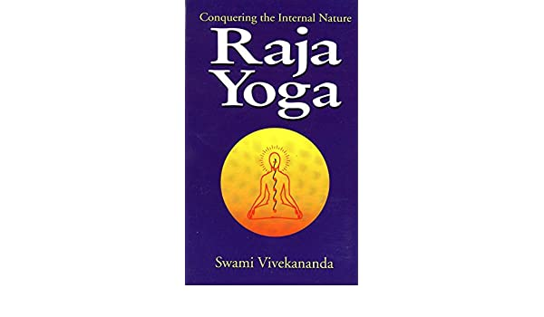 Raja Yoga: Conquering the Internal Nature (English Edition ...