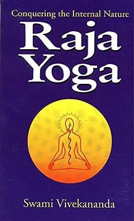 Raja Yoga: Conquering the Internal Nature (English Edition ...