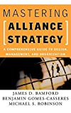 img - for Mastering Alliance Strategy: A Comprehensive Guide to Design, Management, and Organization by James D. Bamford (2002-12-27) book / textbook / text book