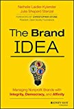 The Brand IDEA: Managing Nonprofit Brands with Integrity, Democracy, and Affinity