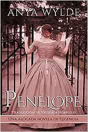 Penélope: Una alocada novela de Regencia