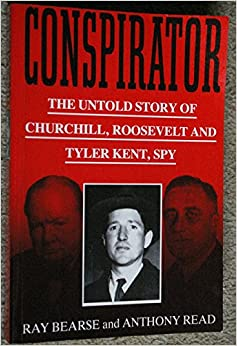 Book Conspirator: Untold Story of Churchill, Roosevelt and Tyler Kent, Spy