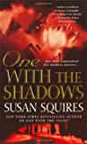 Front cover for the book One with the Shadows by Susan Squires
