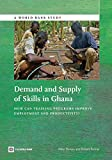 Demand and Supply of Skills in Ghana: How Can Training Programs Improve Employment and Productivity? (World Bank Studies)