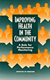 img - for Improving Health in the Community: A Role for Performance Monitoring book / textbook / text book