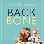 Backbone: How to Build the Character Your Child Needs to Succeed | Hilary Wilce