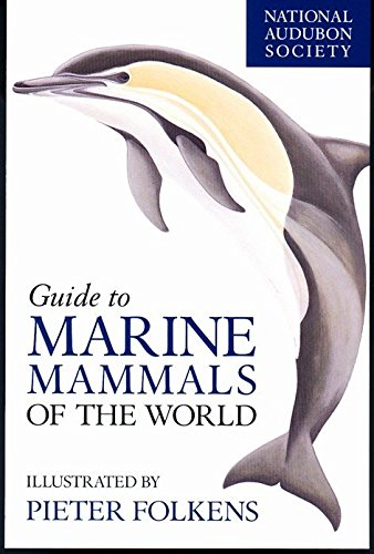 National Audubon Society Guide to Marine Mammals of the World (National Audubon Society Field Guides) by Knopf