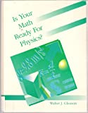 Is Your Math Ready for Physics?, Walter J. Gleason, 0697208923