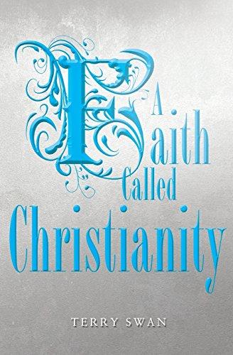 A Faith Called Christianity
