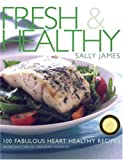 Fresh and Healthy, Sally James, 1580083927