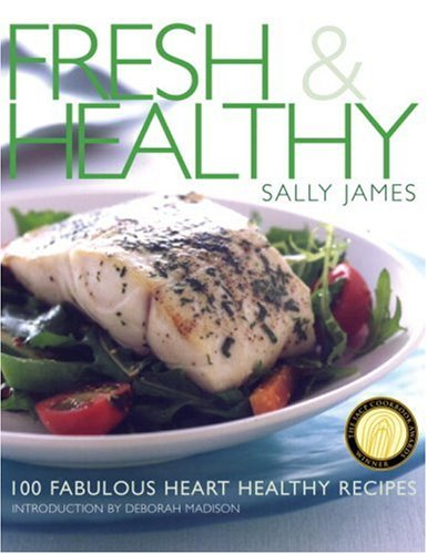 Download Fresh and Healthy: 100 Fabulous Heart Healthy Recipes ebook