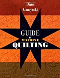 img - for Guide to Machine Quilting by Diane Gaudynski (2002-08-01) book / textbook / text book