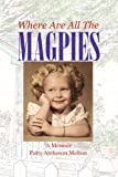 Where Are All the Magpies, Patty Atcheson Melton, 0983814945