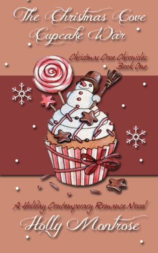 The Christmas Cove Cupcake War - A Holiday Contemporary Romance Novel (Christmas Cove Chronicles) (Volume 1) Cake Wars Christmas