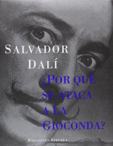 Descargar Libro ¿por Qué Se Ataca A La Gioconda? Salvador Dalí