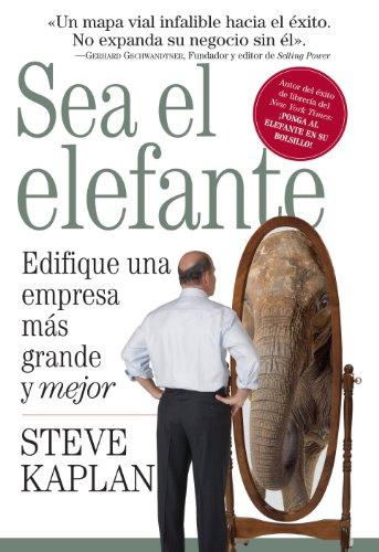El Target Grande - Sea el elefante: Edifique una empresa más grande y mejor (Spanish Edition)