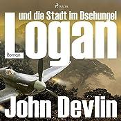 Logan und die Stadt im Dschungel (Logan 2) | John Devlin