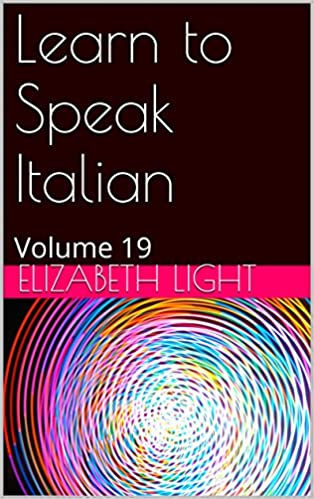 Forum til ebook download Learn to Speak Italian: Volume 19 PDF RTF B00YCP11O8