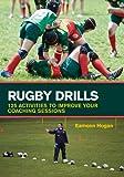 Rugby Drills, Eamonn Hogan, 1847976557