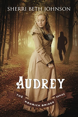 Audrey (The Kenrick Brides Series Book 3) by [Johnson, Sherri Beth]