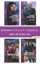 Harlequin Romantic Suspense May 2016 Box Set: Conard County Spy\Her Colton P.I.\Deadly Obsession\Bodyguard's Baby Surprise (Conard County: The Next Generation)