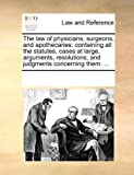 The Law of Physicians, Surgeons, and Apothecaries, See Notes Multiple Contributors, 1170312209