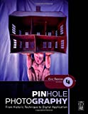 img - for Pinhole Photography: From Historic Technique to Digital Application (Alternative Process Photography) book / textbook / text book