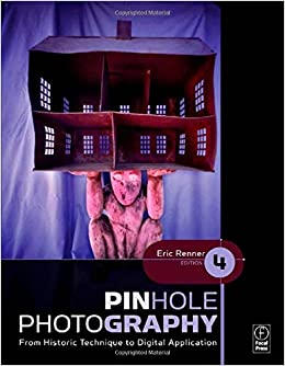 Pinhole Photography From Historic Technique To Digital Application Alternative Process Amazoncouk Eric Renner 9780240810478 Books
