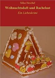 Weihnachtsduft und Rachelust: Liebeskrimi (Kurzgeschichte)