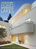 Legendary Homes of the Minneapolis Lakes, Bette Hammel, 0873518632